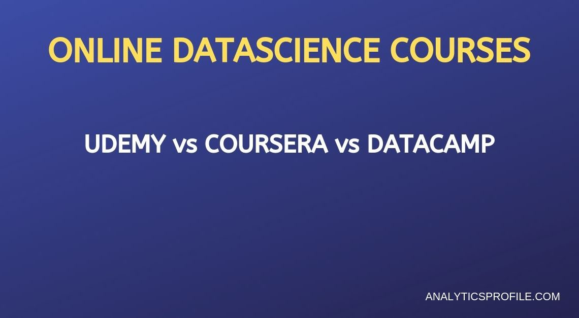 Which is best for data science - Udacity, Coursera, Udemy or